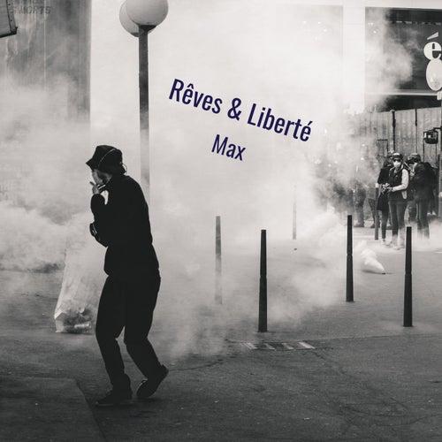 Rêves & liberté by max