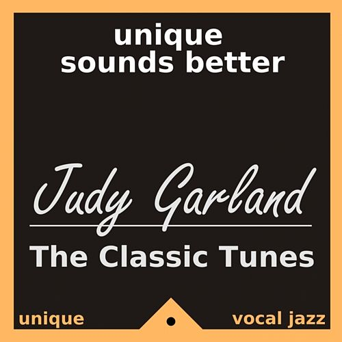 The Classic Tunes (Remastered) by Judy Garland