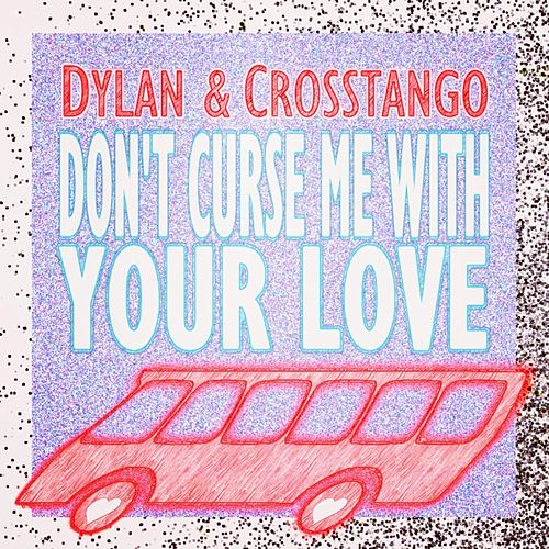 Don't Curse Me With Your Love de Dylan
