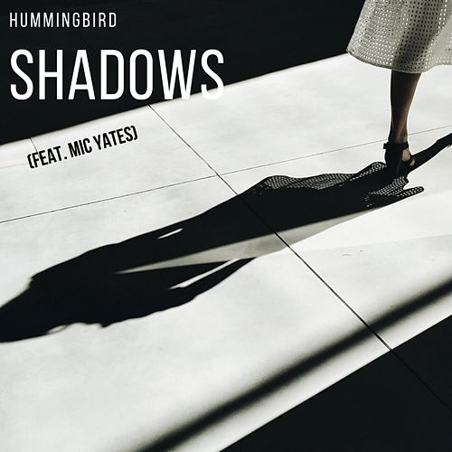 Shadows (feat. Mic Yates) by The Hummingbird