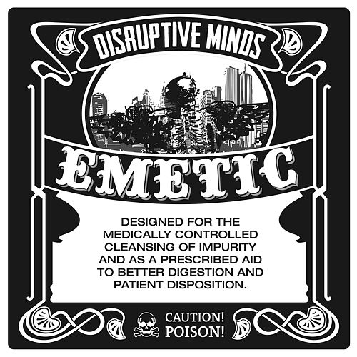 Emetic by Disruptive Minds