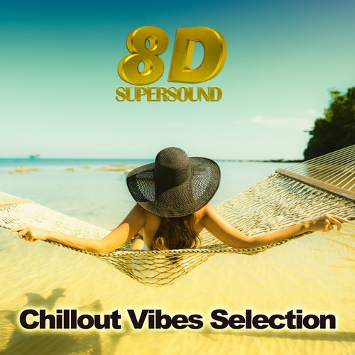 8D Supersound (Chillout Vibes Selection) von Various Artists