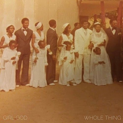 Whole Thing by Girl God