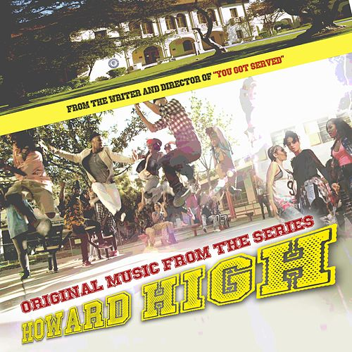 Howard High-The Series (Original Series Soundtrack) by Original Cast