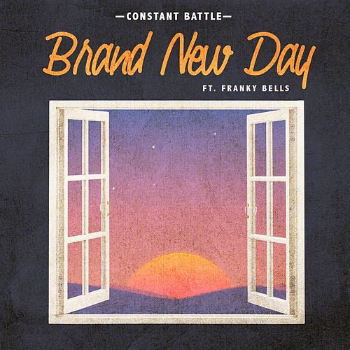 Brand New Day (feat. Franky Bells) by A Constant Battle