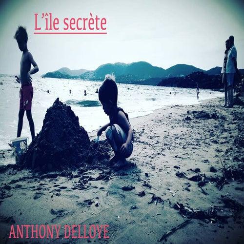 L'île secrète de Anthony Delloye