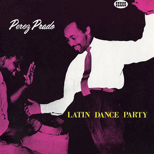 Latin Dance Party, Vol. 4 de Perez Prado