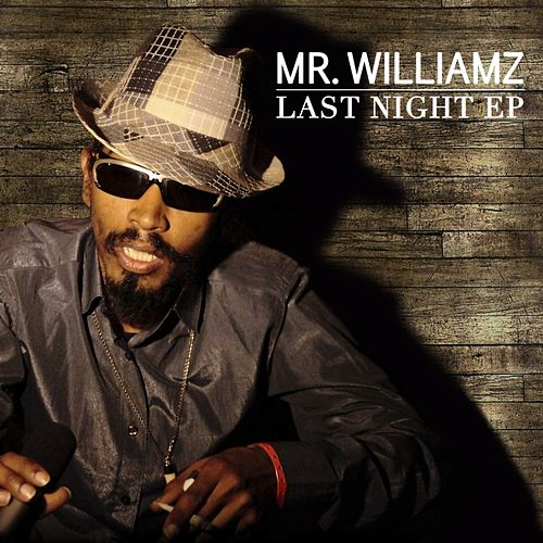 Last Night by Mr. Williamz