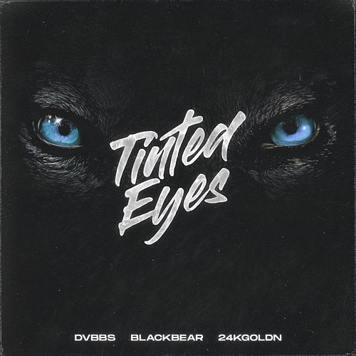 Tinted Eyes by DVBBS & Blackbear