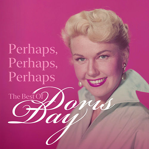 Perhaps, Perhaps, Perhaps: The Best of Doris Day by Doris Day