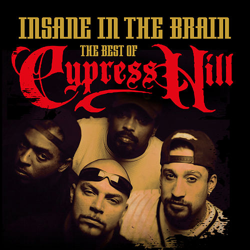 Insane In the Brain: The Best of Cypress Hill von Cypress Hill