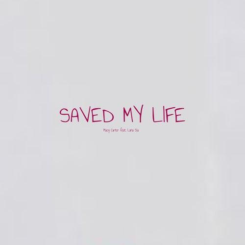 Saved My Life (feat. Lana Sia) de Macy Carter