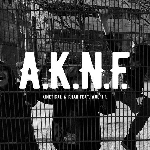 A.K.N.F. (feat. Wolfi F.) von Kinetical