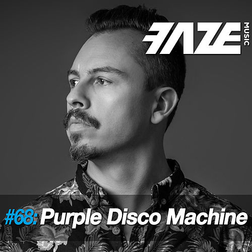Faze #68: Purple Disco Machine by Purple Disco Machine