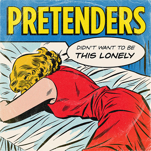 Didn't Want to Be This Lonely by Pretenders
