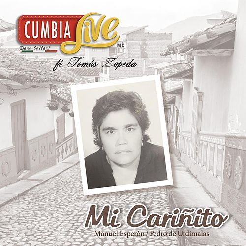 Mi Cariñito (feat. Tomás Zepeda) by Cumbia Live