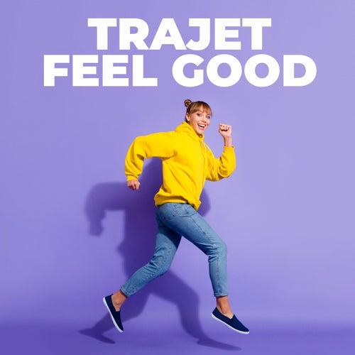 Trajet Feel Good de Various Artists