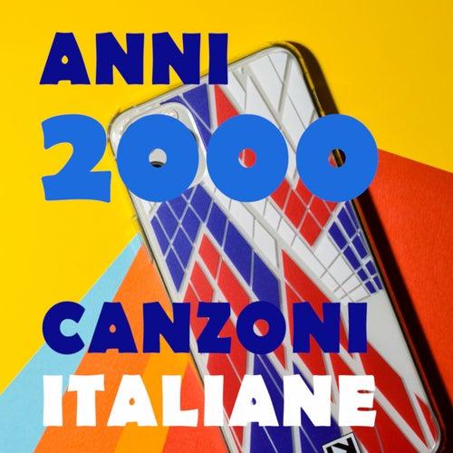 Anni duemila - canzoni italiane di Various Artists