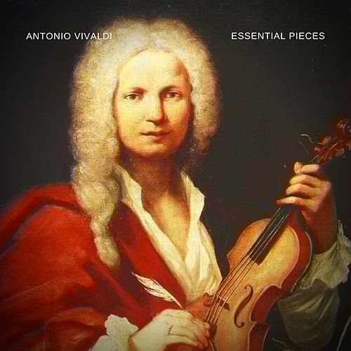 Essential Pieces by Antonio Vivaldi
