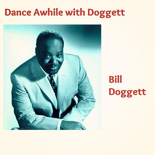 Dance Awhile with Doggett von Bill Doggett