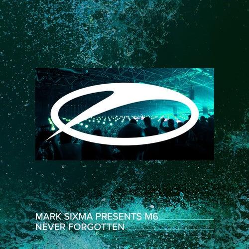 Never Forgotten by Mark Sixma