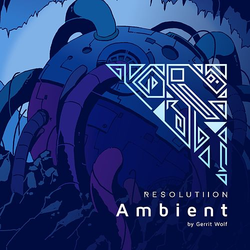 Resolutiion : Ambient (Original Game Soundtrack) by Gerrit Wolf