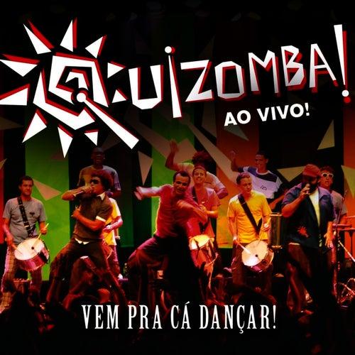 Ao Vivo - Vem Pra Cá Dançar! de Quizomba