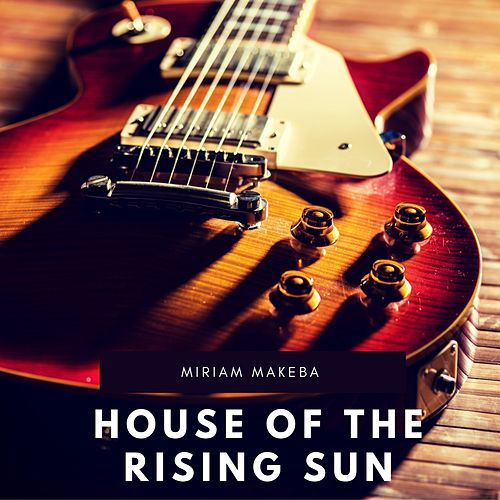House of the Rising Sun de Miriam Makeba