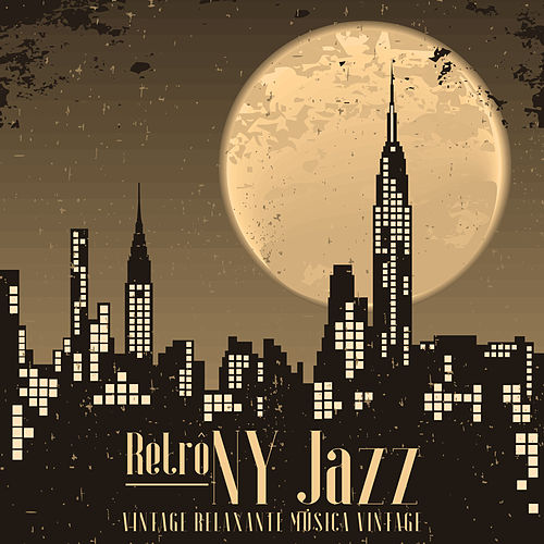 Retrô NY Jazz (Vintage Relaxante Música Vintage) von Vários intérpretes
