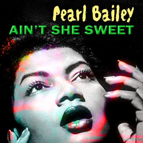 Ain't She Sweet de Pearl Bailey