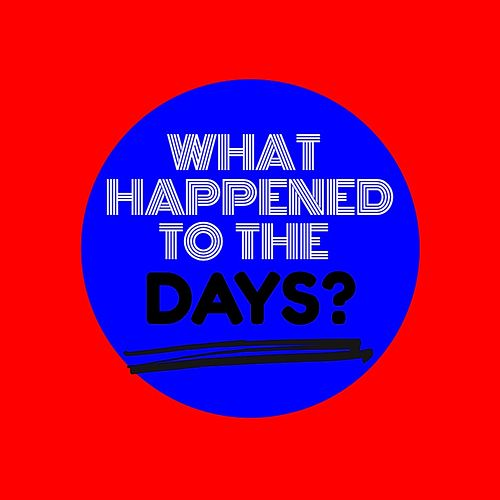 What Happened to the Days? de Tom & Collins
