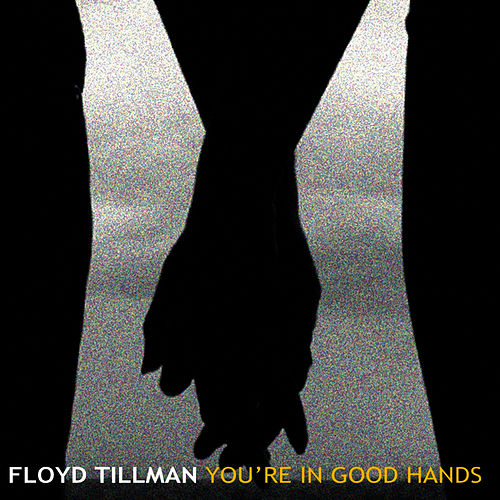 You're In Good Hands by Floyd Tillman