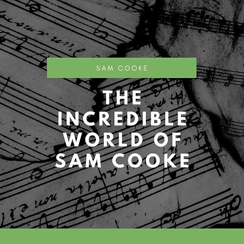 The Incredible World of Sam Cooke de Sam Cooke