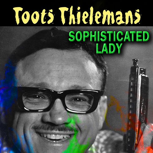 Sophisticated Lady de Toots Thielemans