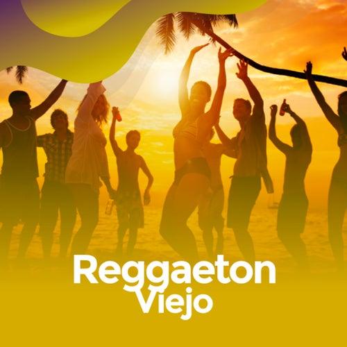 Reggaeton viejo von Various Artists