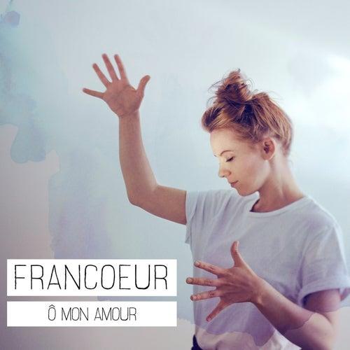 Ô mon amour (Radio Edit) von A Francoeur