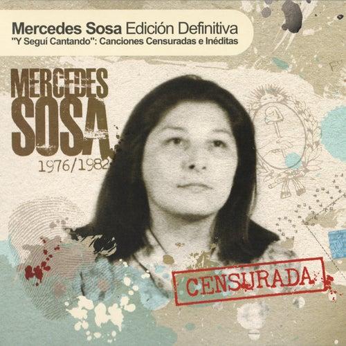 Y Seguí Cantando: Canciones Censuradas E Ineditas de Mercedes Sosa