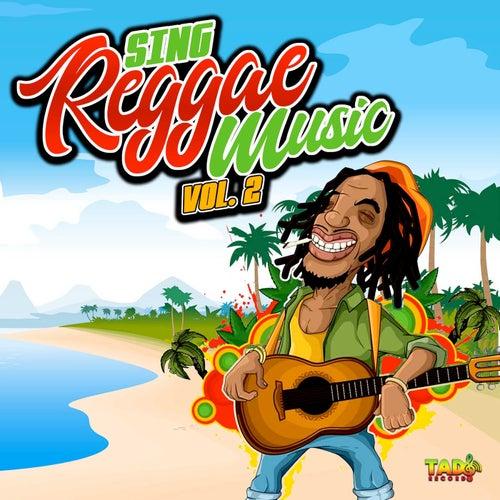 Sing Reggae Music, Vol.2 by Various Artists