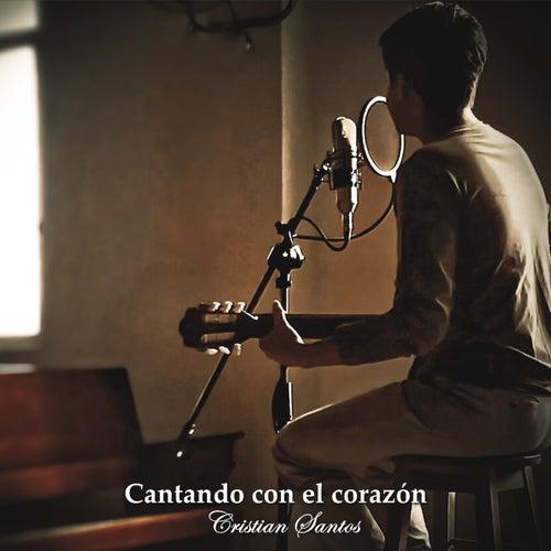 Cantando con el corazón de Cristian Santos