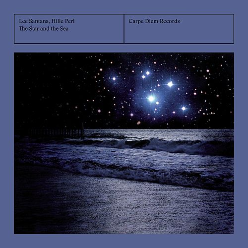 The Star and the Sea (Remastered Edition) by Hille Perl