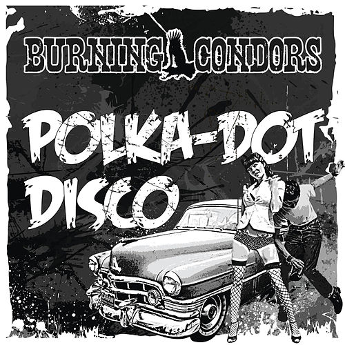 Polka Dot Disco von Burning Condors