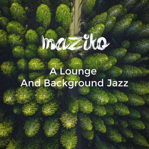 A Lounge and Background Jazz by Maziko