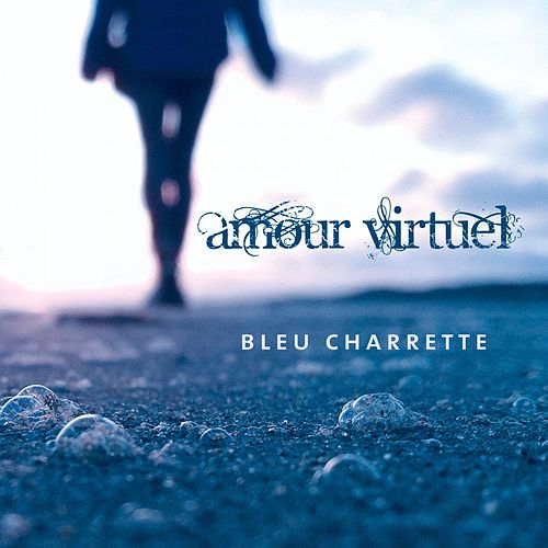 Amour virtuel by Bleu Charrette
