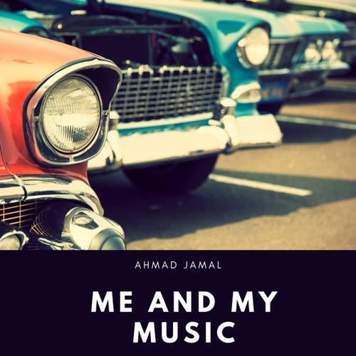 Me and My Music de Ahmad Jamal