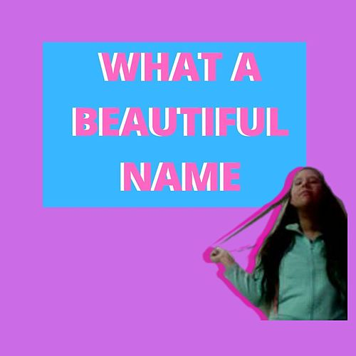 What a Beautiful Name by Flopi Martínez