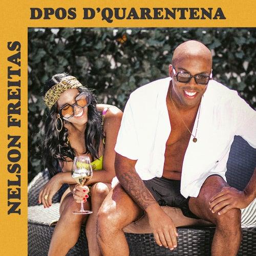 Dpos D'Quarentena by Nelson Freitas