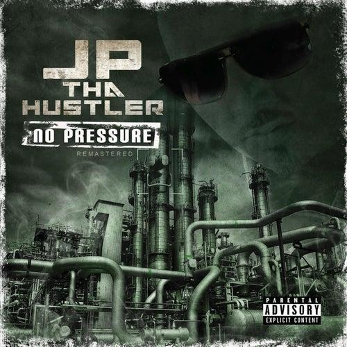 No Pressure (Remastered) von JP Tha Hustler