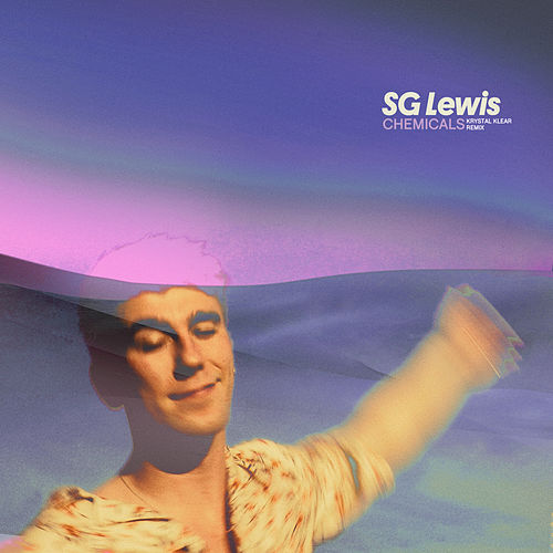Chemicals (Krystal Klear Remix) van SG Lewis
