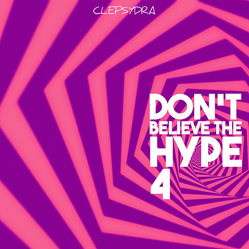 Don't Believe the Hype 4 by Various Artists