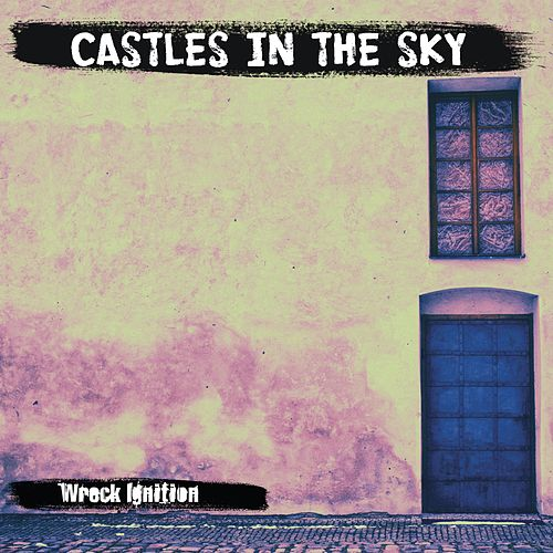 Castles in the Sky by Wreck Ignition